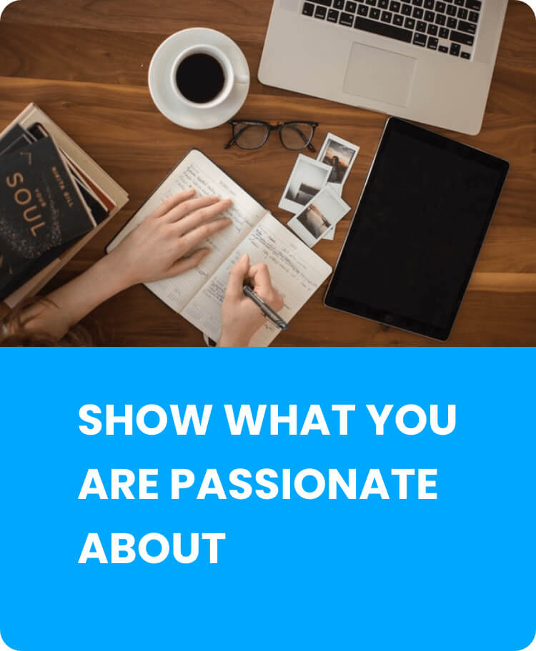 Show what you are passionate about